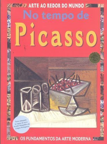 No Tempo de Picasso- Coleção Arte ao Redor do Mundo