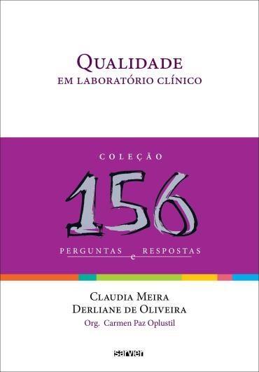 Qualidade em Laboratório Clínico: 156 Perguntas e Respostas