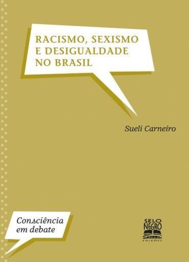 Racismo, Sexismo e Desigualdade no Brasil - Coleção Consciência em Debate