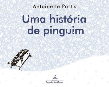 Uma História de Pinguim - Antoinette Portis