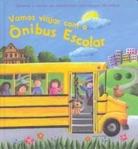 Vamos Viajar Com o Onibus Escolar