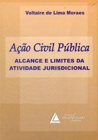 Acao Civil Publica - Alcance e Limites da Atividade Jurisdicional