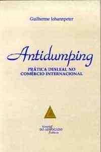 Antidumping Pratica Desleal no Comercio Internacio