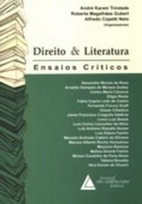 Direito e Literatura: Ensaios Criticos