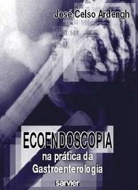 Ecoendoscopia na Pratica da Gastroenterologia