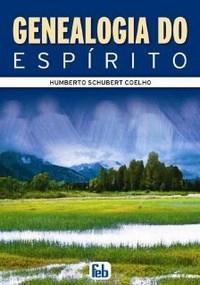 Genealogia do Espírito - Humberto Scubert Coelho
