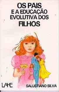 Os Pais e a Educação Evolutiva dos Filhos