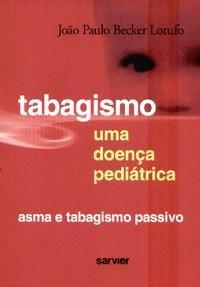 Tabagismo - uma Doenca Pediatrica