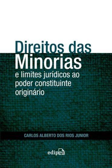 Direitos das Minorias e Limites Jurídicos ao Poder Constituinte Originário