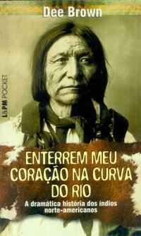 Enterrem Meu Coracao na Curva do Rio - Edicao de Bolso