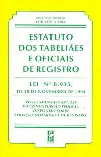 Estatuto dos Tabeliaes e Oficiais de Registro - Lei N 8.935/1994