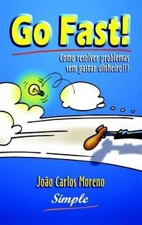 Go Fast - Como Resolver Problemas Sem Gastar Dinheiro!!!