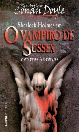 O Vampiro de Sussex: e Outras Histórias - Arthur Conan Doyle