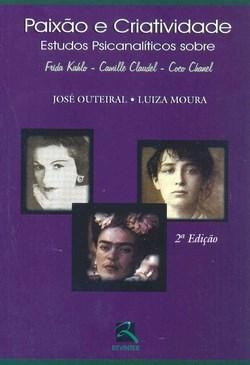 Paixao e Criatividade - Frida Kahlo,camille Claudel,…