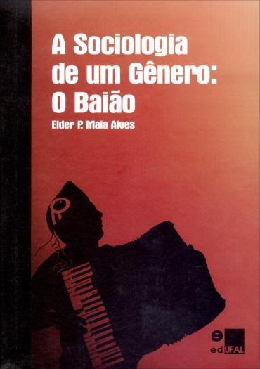 Sociologia de um Gênero, A: o Baião