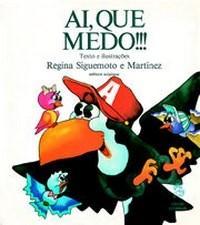 Leiturinhas - Ai, Que Medo!!! - Regina Siguemoto e Martinez