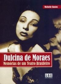 Dulcina de Moraes: Memorias de um Teatro Brasileiro