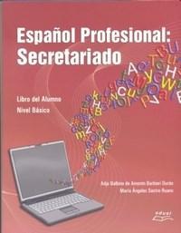 Espanol Profesional:secretariado -libro Del Alumno-nivel Basico