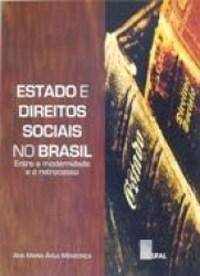 Estados e Direitos Sociais no Brasil - Entre a Modernidade e o Retrocesso