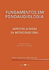 Fundamentos em Fonoaudiologia Aspectos Clinicos da Motricidade Oral