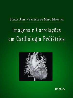 Imagens e Correlaçoes em Cardiologia Pediatrica