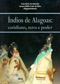 Indios do Nordeste - Vol.11 - Índios de Alagoas - Cotidiano, Terra e Poder - Temas e Problemas