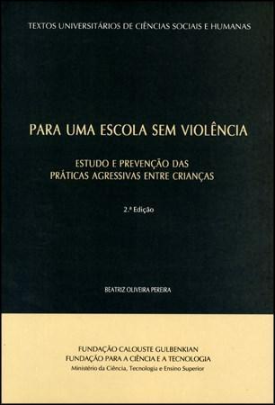 Para uma Escola Sem Violência - Estudo e Prevenção das Práticas Agressivas Entre Crianças