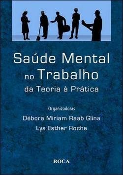 Saúde Mental no Trabalho - da Teoria à Prática -