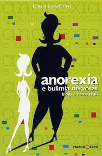 Anorexia e Bulimia Nervosas: Blogs e Casos Reais