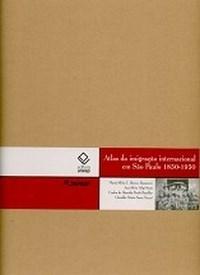 Atlas da Imigração Internacional em Sao Paulo 1850-1950