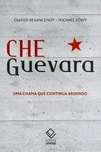Che Guevara - uma Chama Que Continua Ardendo