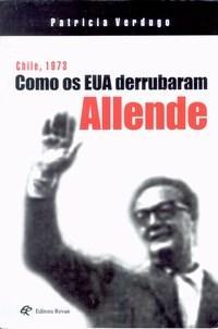 Chile, 1973 - Como os Eua Derrubaram Allende