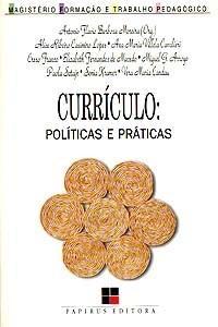 Magistério Formação e Trabalho Pedagógico - Currículo: Políticas e Práticas