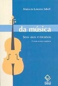 Da Musica: Seus Usos e Recursos - 2 Edicao Revista e Ampliada
