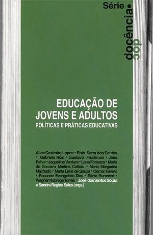 Educação de Jovens e Adultos: Políticas e Práticas Educativas