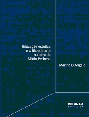 Educação Estética e Crítica de Arte na Obra de Mário Pedrosa
