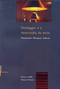 Heidegger e a Destruicao da Etica