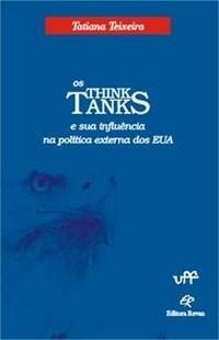 Think Tanks e a Sua Influencia na Politica Externa dos Eua, Os
