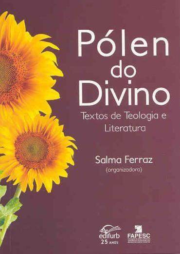 Pólen do Divino: Textos de Teologia e Literatura
