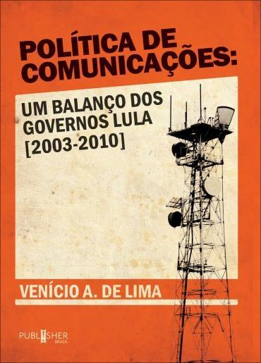Politicas de Comunicações - um Balanço dos Governos