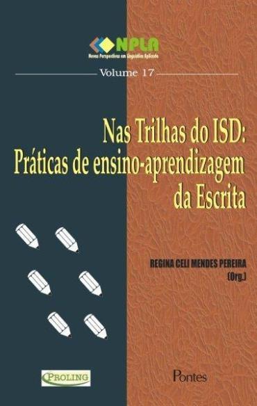 Nas Trilhas do Isd: Práticas de Ensino-aprendizagem da Escrita -vol.17 -col.npla