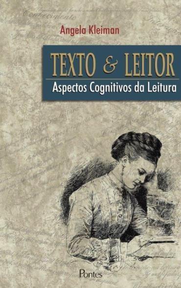 Texto e Leitor - Aspectos Cognitivos da Leitura