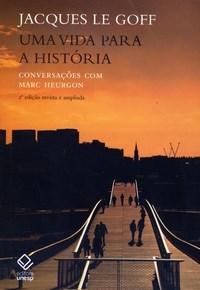 Vida para a Historia, uma - Conversacoes Com Marc Heurgon