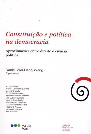 Constituição e Política na Democracia: Aproximações Entre Direito e Ciência Política