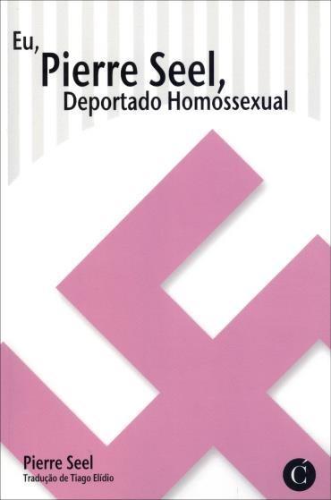 Eu Pierre Seel, Deportado Homossexual