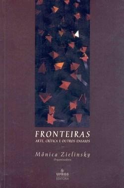 Fronteiras: Arte, Critica e Outros Ensaios