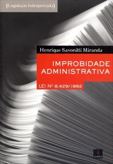 Improbidade Administrativa: Lei 8.429/1992