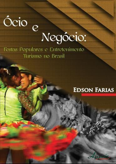Ócio e Negócio: Festas Populares e Entretenimento: Turismo no Brasil