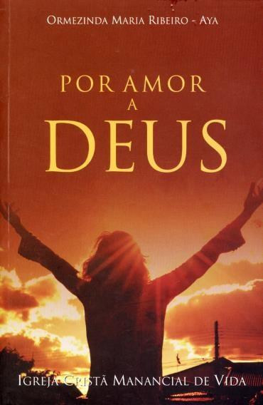 Por Amor a Deus: Igreja Cristã Manancial de Vida - Maria Ribeiro Ormezinda