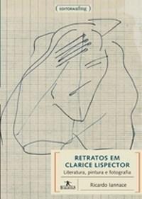 Retratos em Clarice Lispector - Literatura, Pintura e Fotografia - Col.huma